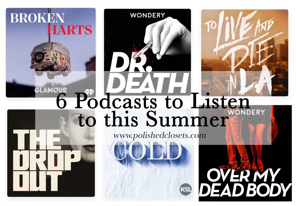 6 Podcasts to Listen to this Summer - Polished Closets